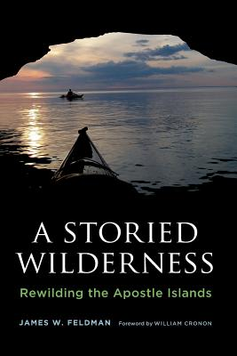 A Storied Wilderness By Feldman, James W.