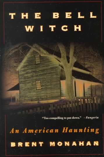 The Bell Witch By Monahan, Brent (EDT)